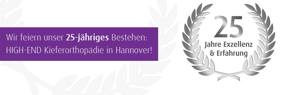 Wir feiern unser 25-jähriges Bestehen; High-End Kieferorthopädie in Hannover
