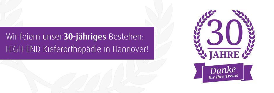 Wir feiern unser 30-jähriges Bestehen; High-End Kieferorthopädie in Hannover
